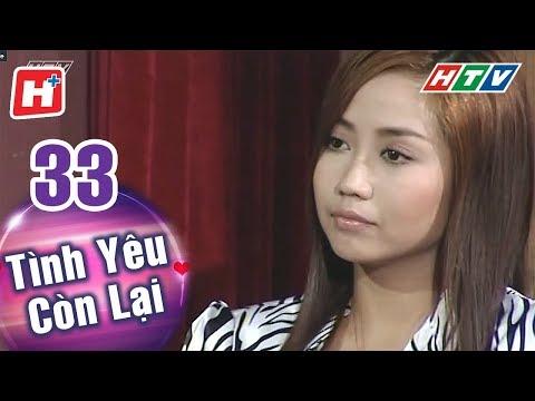 Tình Yêu Còn Lại - Tập 33 | HTV Phim Tình Cảm Việt Nam Hay Nhất 2018