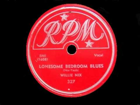 Willie Nix - Lonesome Bedroom Blues