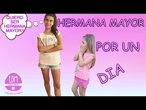 HERMANA MAYOR POR UN DIA/ COLABORACION / LA DIVERSION DE MARTINA