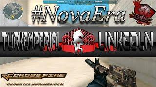 CFAL   #9 Video Nova Era Türk£mpëriåL VS LinkEdln    CROSSFIRE AL 2.0