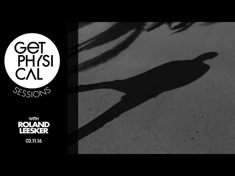 Get Physical Sessions Episode 71 with Roland Leesker