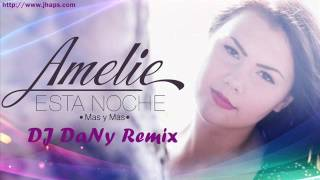Amelie - Esta Noche (Mas y Mas) (DJ DaNy Official Remix)