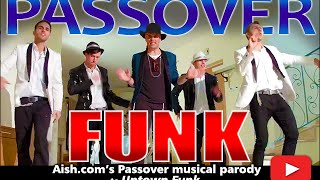 "Passover Funk - ""Uptown Funk"" PARODY"