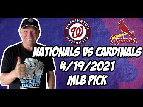 St. Louis Cardinals vs Washington Nationals 4/19/21 MLB Pick and Prediction MLB Tips Betting Pick