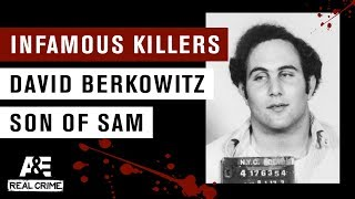 Infamous Killers: David Berkowitz, the Son of Sam | A&E
