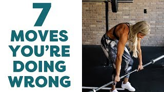 7 Moves You're Doing Wrong