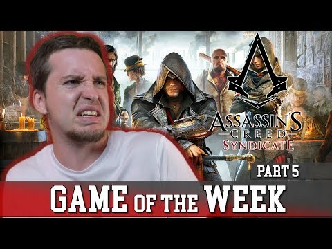 Game of the Week: ASSASSIN'S CREED SYNDICATE part 5 |