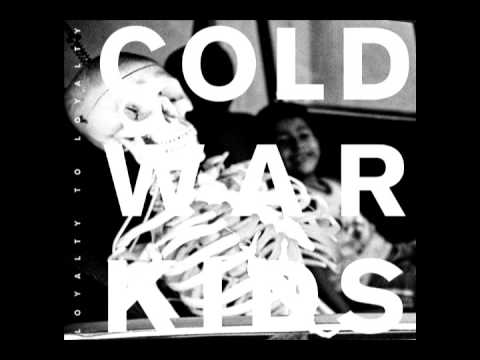 (HQ)Cold War Kids - Hang Me Up To Dry (With Lyrics)