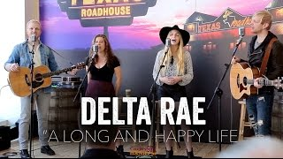 Video A Long and Happy Life - Delta Rae (Acoustic) download MP3, 3GP, MP4, WEBM, AVI, FLV September 2017
