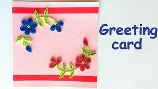 DIY - How to make beautiful quilling greeting card?