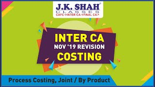 Inter CA, May'19, Revision Lectures - Costing - Process Costing & Joint Product By Product