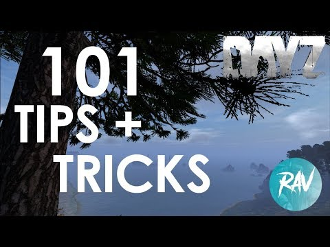 101 MUST KNOW Tips and Tricks for DayZ Patch 1.1/ 1.2 | For both PC and XBOX / PS4 players