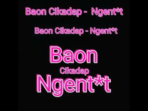 Baon cikadap - ngentot (lagu jorok)