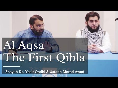 Al Aqsa The First Qibla | Shaykh Dr. Yasir Qadhi & Ustadh Morad Awad