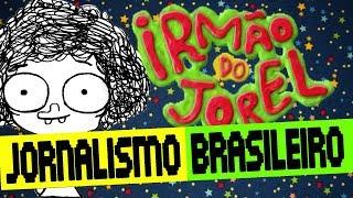 Baixar Irmão do Jorel e o jornalismo brasileiro - Meteoro