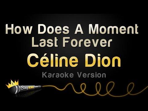 Céline Dion - How Does A Moment Last Forever (Karaoke Version)