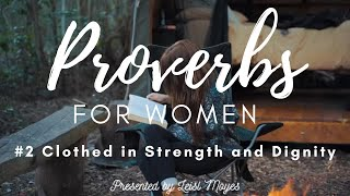 "Proverbs for Women #2 ""Clothed In Strength and Dignity"""