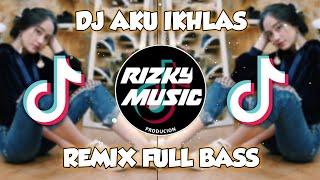 DJ AKU IKHLAS🎧 REMIX FULL BASS_TERBARU_ || 2020||