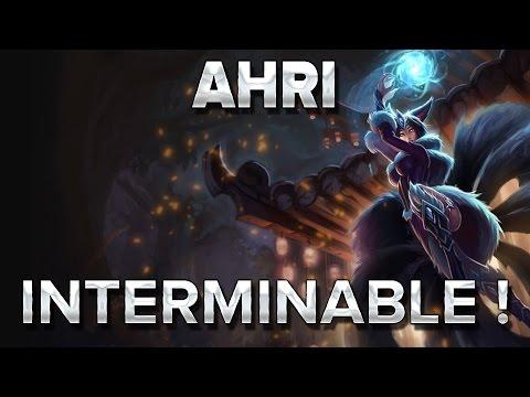 Ahri : Interminable !