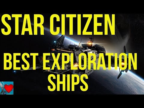 Star Citizen Ships | Best Exploration Ships