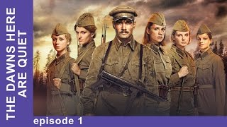 The Dawns Here Are Quiet - Episode 1. Russian TV Series. English Subtitles. StarMediaEN