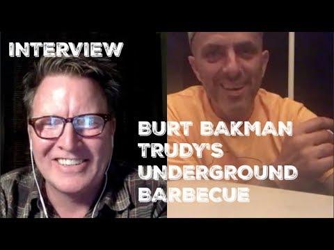 Episode 10 - BBQ Interview - Burt Bakman - Trudys Underground Barbecue