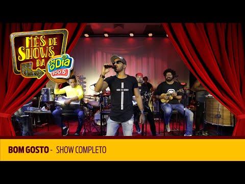 Bom Gosto - Show completo Mês de Shows da Nº1