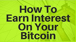 How To Earn Interest On Your Bitcoin (And Other Crypto)