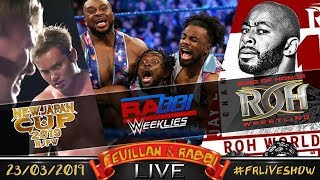 [FRLive] Rabbi Weeklies ⊕ New Japan Cup 2019 ⊕ ROH 17th Anniversary Show ⊕ CMLL