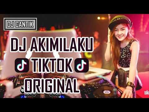 DJ AKIMILAKU TIK TOK ORIGINAL 2018 TERBARU
