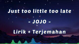 Download Lagu Jojo - Too Little Too Late | Terjemahan Indonesia mp3