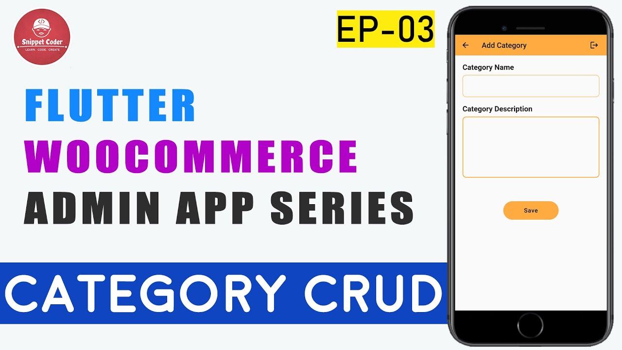 Flutter WooCommerce Admin App - EP 03 - Category CRUD 🔥🔥