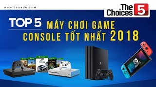 GVN Top Choice #1 - TOP 5 máy chơi game Console tốt nhất hiện nay - GEARVN