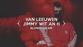 Van Leeuwen x Jimmy Wit an H - Blowing Steam [Drop Station Promotion]
