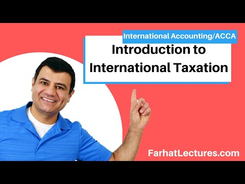 Introduction To International Taxation | International Accounting | IFRS Lectures | CPA Exam FAR