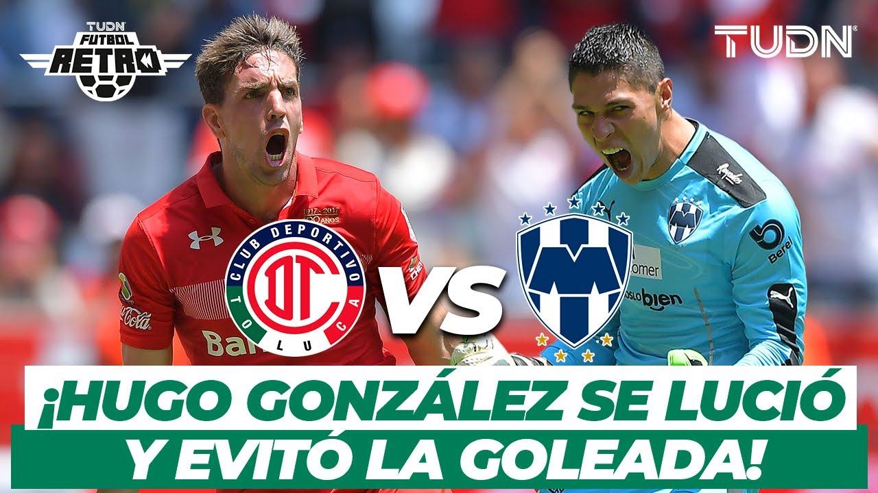 Futbol Retro: ¡Qué atajadas! Hugo salvó de una goleada a Rayados | Toluca vs Monterrey | TUDN