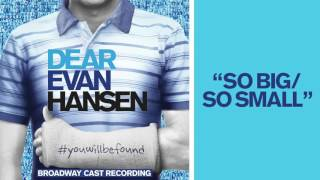 """So Big / So Small"" from the DEAR EVAN HANSEN Original Broadway Cast Recording"