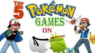 top 5 pokemon games for android 2018 hindi offline/online