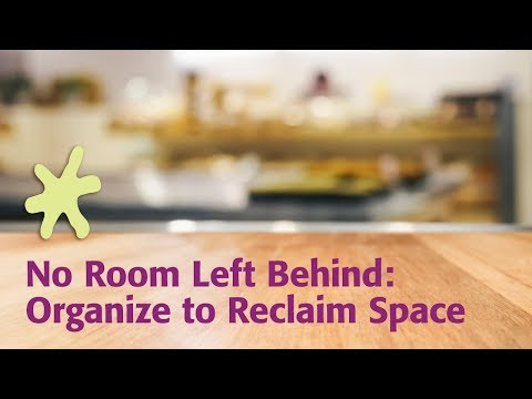 No Room Left Behind: Organize to Reclaim Space