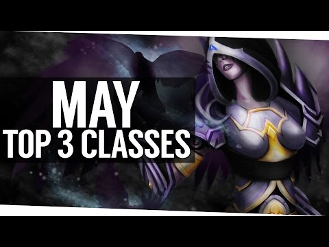 The Top 3 Classes for World of Warcraft Legion - May '17