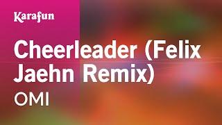 Karaoke Cheerleader (Felix Jaehn Remix) - OMI *