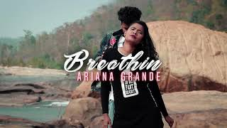 BREATHIN| ARIANA GRANDE| DANCE VIDEO| SAGAR&ELISHA CHOREOGRAPHY