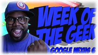 #WeekOfTheGeek Google Nexus 6 HUGE, Sunset Overdrive, & RIP Loot Caves