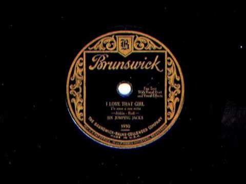 I Love That Girl by  Six Jumping Jacks (Harry Reser Orchestra),  1928