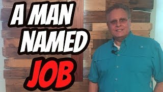 Once Upon a Time there was a Man named Job