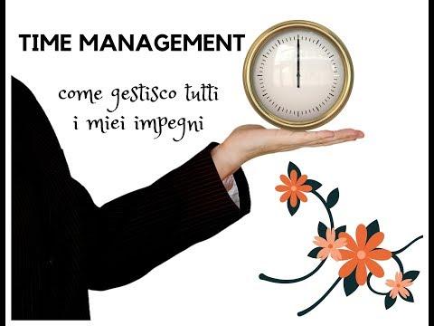 TIME MANAGEMENT: COME ORGANIZZO TUTTI I MIEI IMPEGNI #449