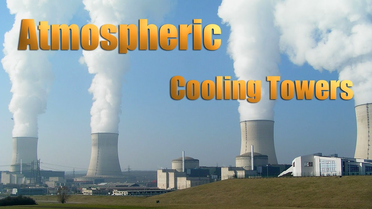 Cooling Towers How They Work : Atmospheric cooling towers youtube