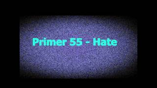 Watch Primer 55 Hate video