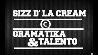 SIZZ D' LA CREAM - GRAMÁTIKA&TALENTO [DISCO COMPLETO] Thumbnail