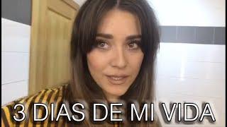 María Aguado - 3 días de mi vida | VLOG
